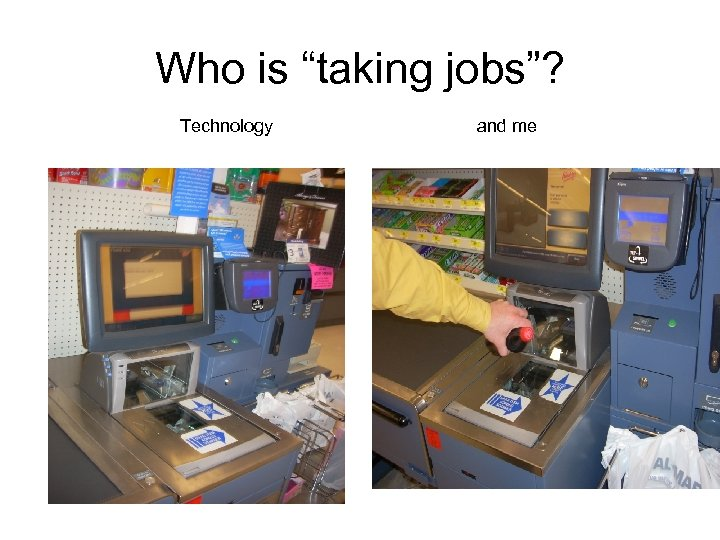 "Who is ""taking jobs""? Technology and me"