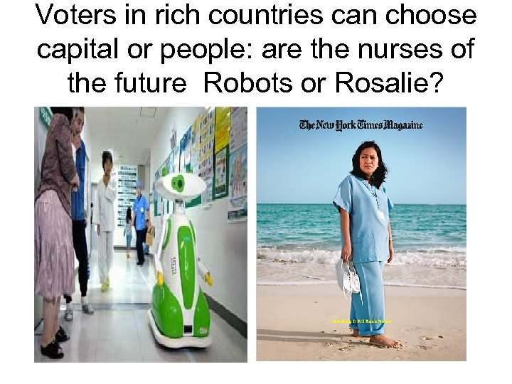 Voters in rich countries can choose capital or people: are the nurses of the