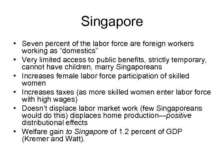 "Singapore • Seven percent of the labor force are foreign workers working as ""domestics"""