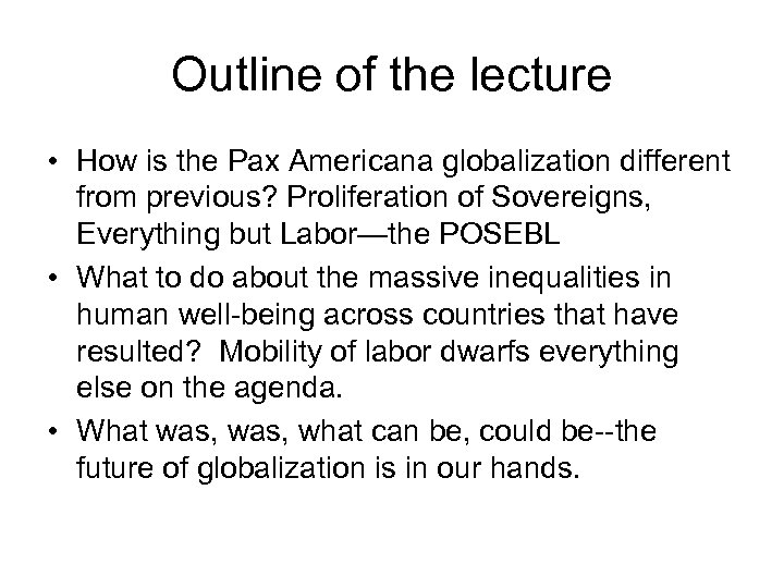 Outline of the lecture • How is the Pax Americana globalization different from previous?