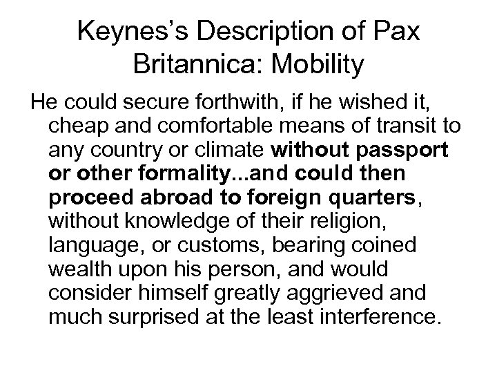 Keynes's Description of Pax Britannica: Mobility He could secure forthwith, if he wished it,