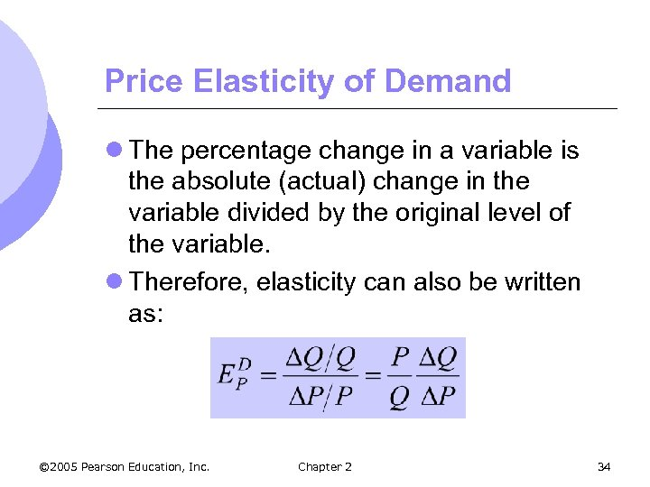 Price Elasticity of Demand l The percentage change in a variable is the absolute