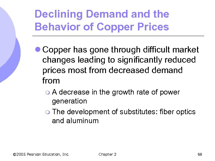 Declining Demand the Behavior of Copper Prices l Copper has gone through difficult market