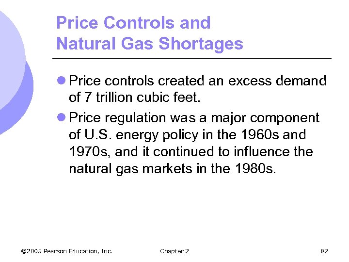 Price Controls and Natural Gas Shortages l Price controls created an excess demand of