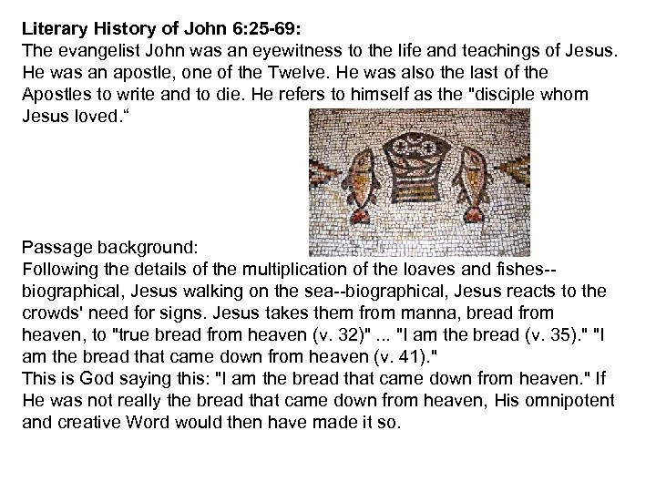 Literary History of John 6: 25 -69: The evangelist John was an eyewitness to