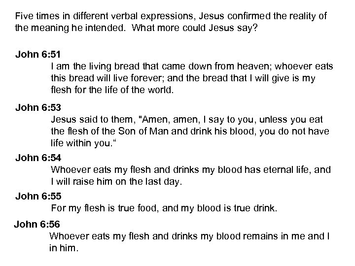 Five times in different verbal expressions, Jesus confirmed the reality of the meaning he