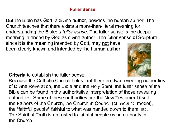 Fuller Sense But the Bible has God, a divine author, besides the human author.
