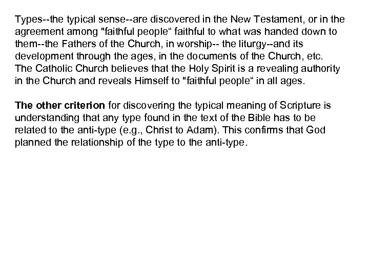 Types--the typical sense--are discovered in the New Testament, or in the agreement among
