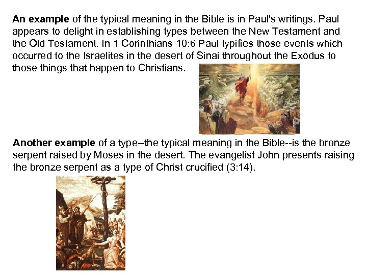An example of the typical meaning in the Bible is in Paul's writings. Paul