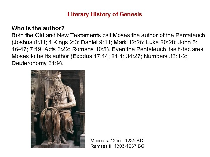Literary History of Genesis Who is the author? Both the Old and New Testaments