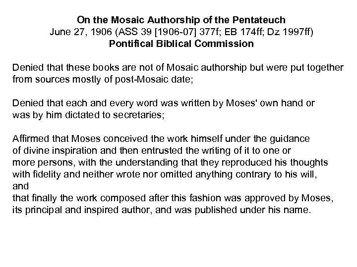 On the Mosaic Authorship of the Pentateuch June 27, 1906 (ASS 39 [1906 -07]
