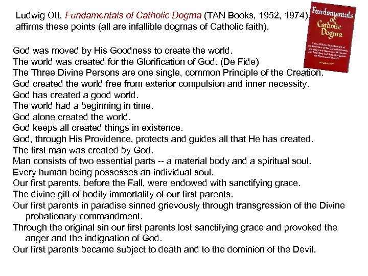 Ludwig Ott, Fundamentals of Catholic Dogma (TAN Books, 1952, 1974) affirms these points (all