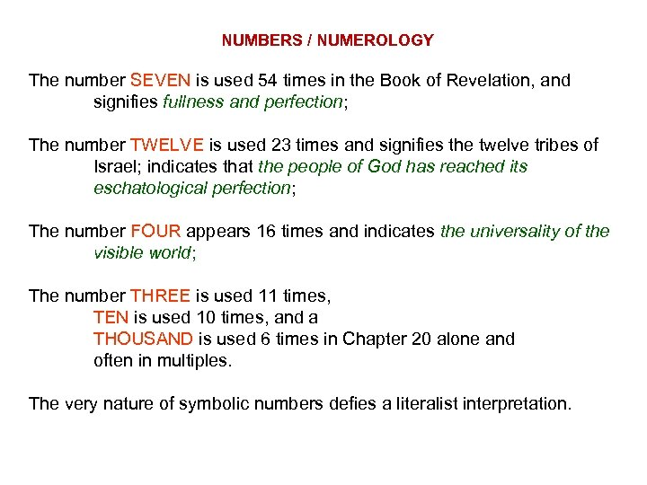 NUMBERS / NUMEROLOGY The number SEVEN is used 54 times in the Book of