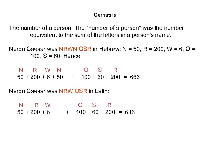 Gematria The number of a person. The