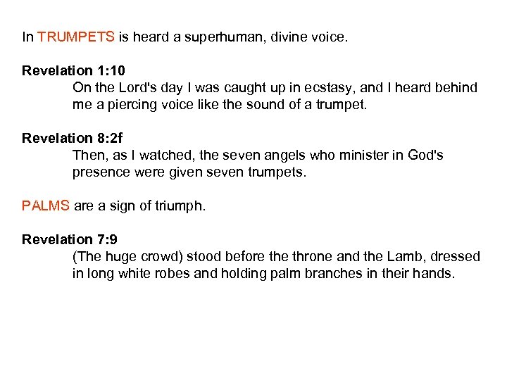 In TRUMPETS is heard a superhuman, divine voice. Revelation 1: 10 On the Lord's