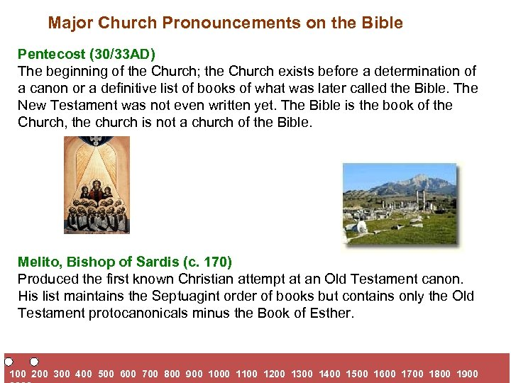 Major Church Pronouncements on the Bible Pentecost (30/33 AD) The beginning of the Church;