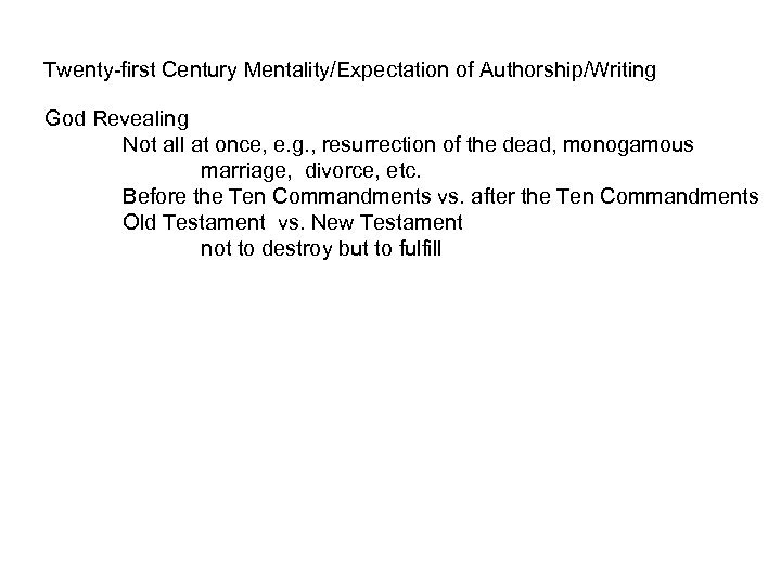 Twenty-first Century Mentality/Expectation of Authorship/Writing God Revealing Not all at once, e. g. ,