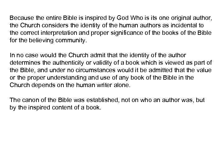 Because the entire Bible is inspired by God Who is its one original author,