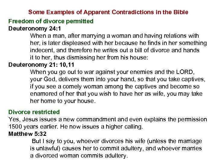 Some Examples of Apparent Contradictions in the Bible Freedom of divorce permitted Deuteronomy 24:
