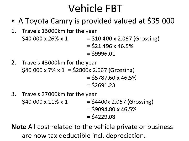 Vehicle FBT • A Toyota Camry is provided valued at $35 000 1. Travels