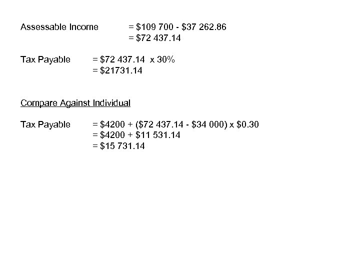 Assessable Income Tax Payable = $109 700 - $37 262. 86 = $72 437.