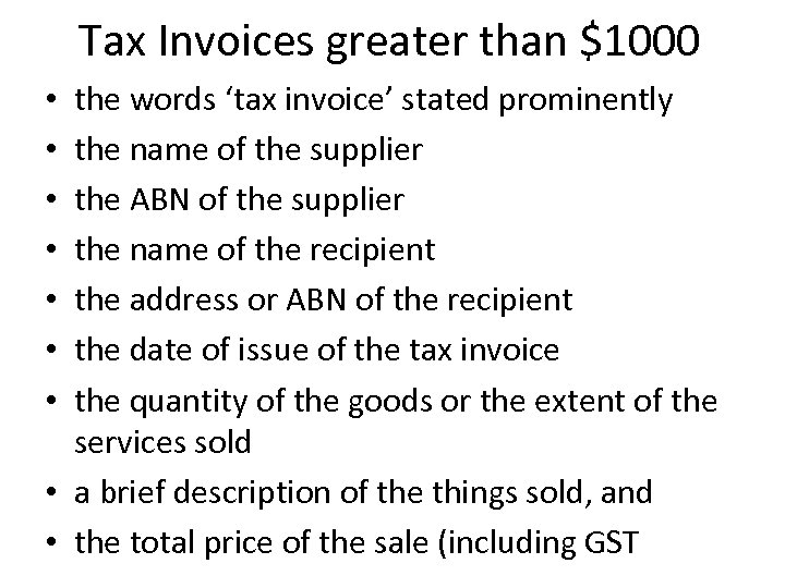 Tax Invoices greater than $1000 the words 'tax invoice' stated prominently the name of