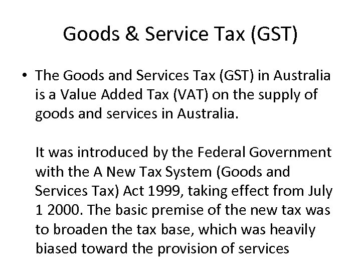 Goods & Service Tax (GST) • The Goods and Services Tax (GST) in Australia