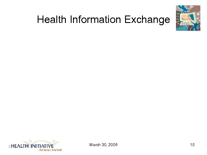 Health Information Exchange March 30, 2006 10
