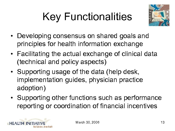 Key Functionalities • Developing consensus on shared goals and principles for health information exchange