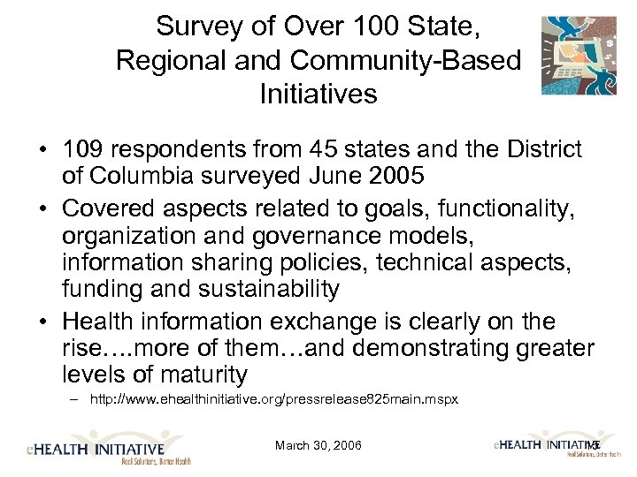 Survey of Over 100 State, Regional and Community-Based Initiatives • 109 respondents from 45