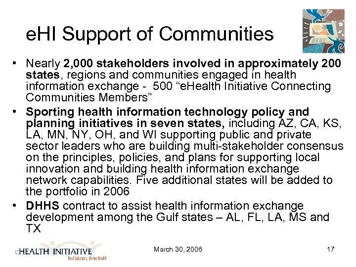 e. HI Support of Communities • Nearly 2, 000 stakeholders involved in approximately 200