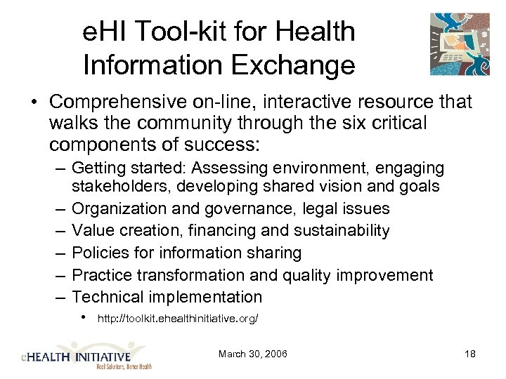 e. HI Tool-kit for Health Information Exchange • Comprehensive on-line, interactive resource that walks
