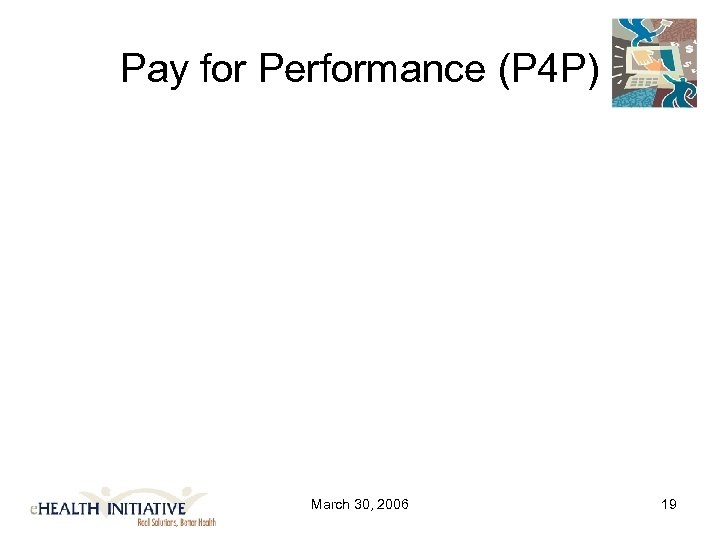 Pay for Performance (P 4 P) March 30, 2006 19