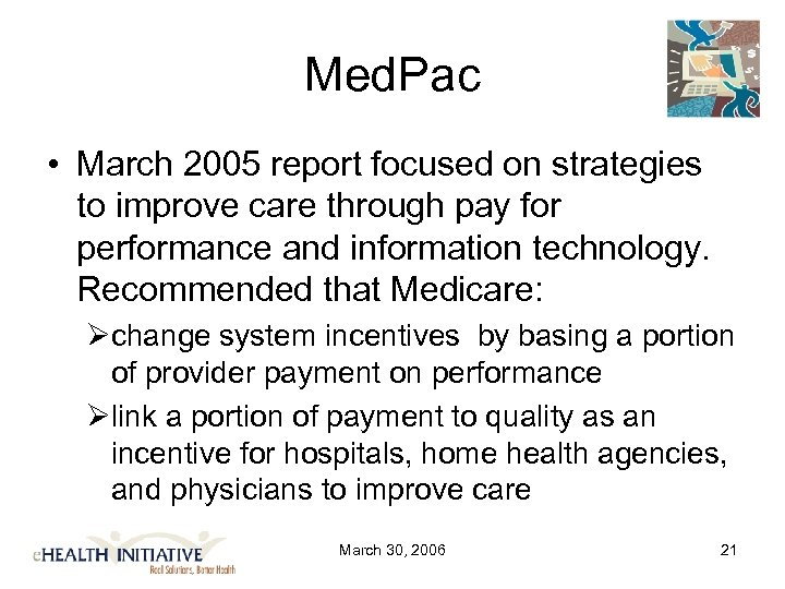 Med. Pac • March 2005 report focused on strategies to improve care through pay