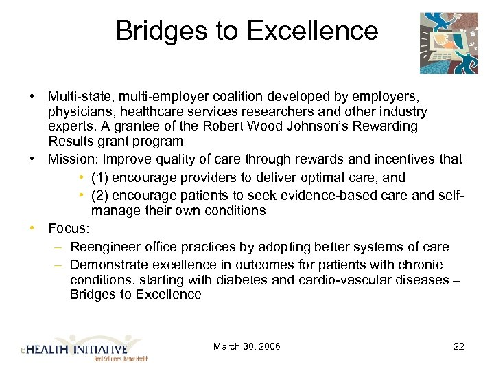 Bridges to Excellence • Multi-state, multi-employer coalition developed by employers, physicians, healthcare services researchers