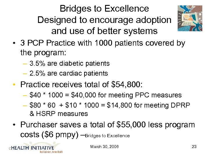 Bridges to Excellence Designed to encourage adoption and use of better systems • 3