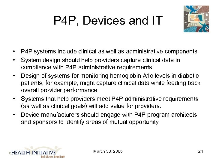 P 4 P, Devices and IT • P 4 P systems include clinical as