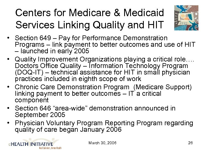 Centers for Medicare & Medicaid Services Linking Quality and HIT • Section 649 –