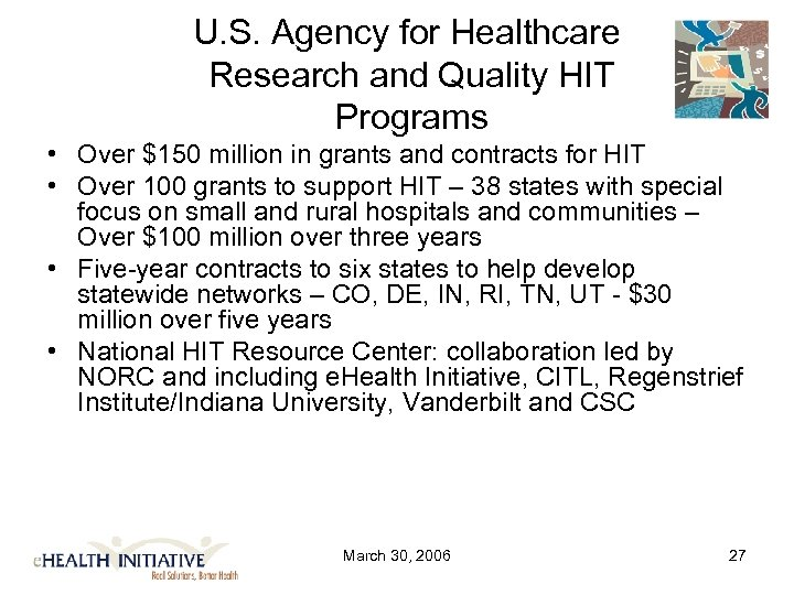 U. S. Agency for Healthcare Research and Quality HIT Programs • Over $150 million