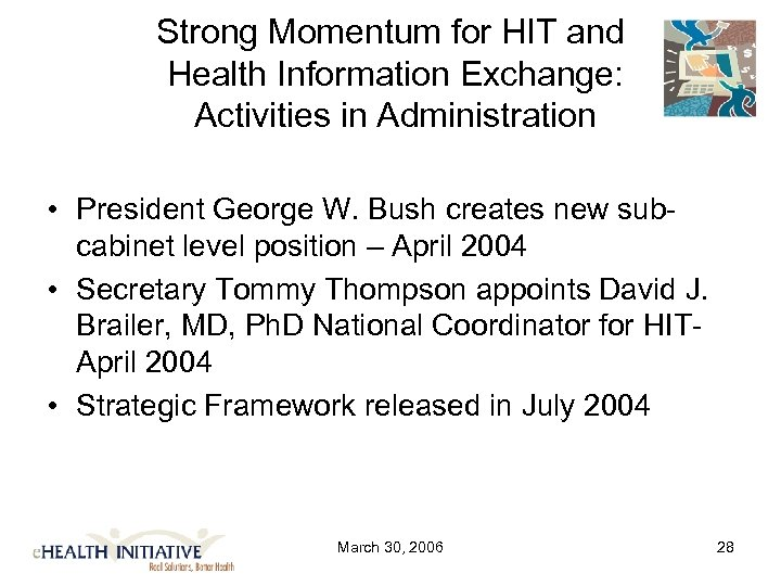 Strong Momentum for HIT and Health Information Exchange: Activities in Administration • President George