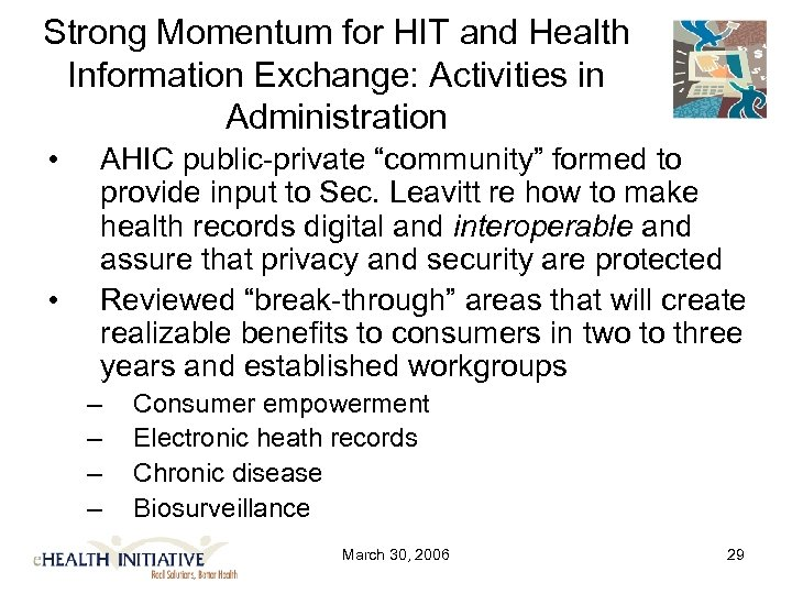 Strong Momentum for HIT and Health Information Exchange: Activities in Administration • • AHIC