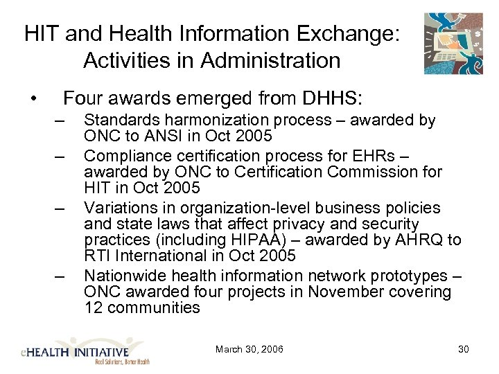HIT and Health Information Exchange: Activities in Administration • Four awards emerged from DHHS: