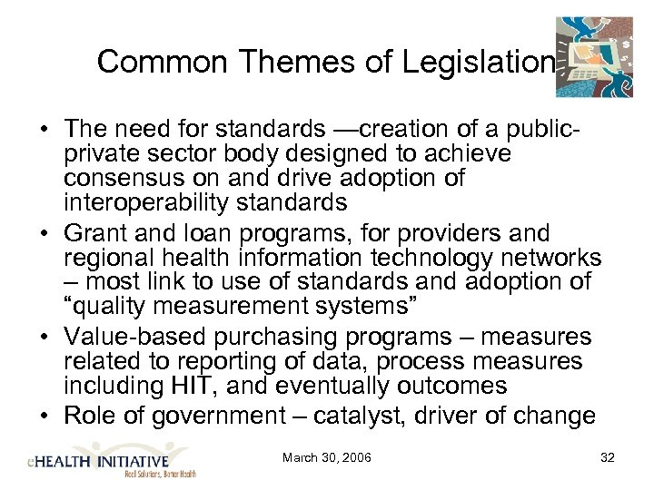 Common Themes of Legislation • The need for standards —creation of a publicprivate sector