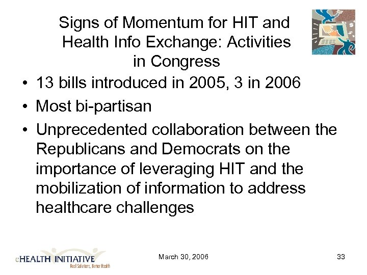 Signs of Momentum for HIT and Health Info Exchange: Activities in Congress • 13