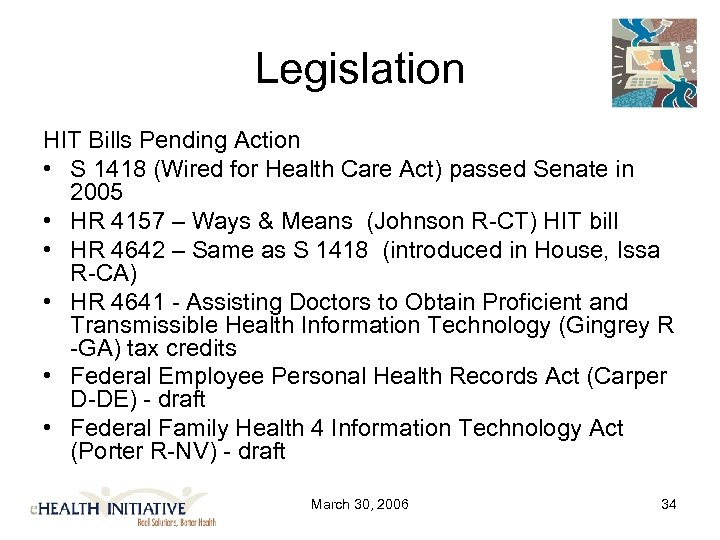 Legislation HIT Bills Pending Action • S 1418 (Wired for Health Care Act) passed