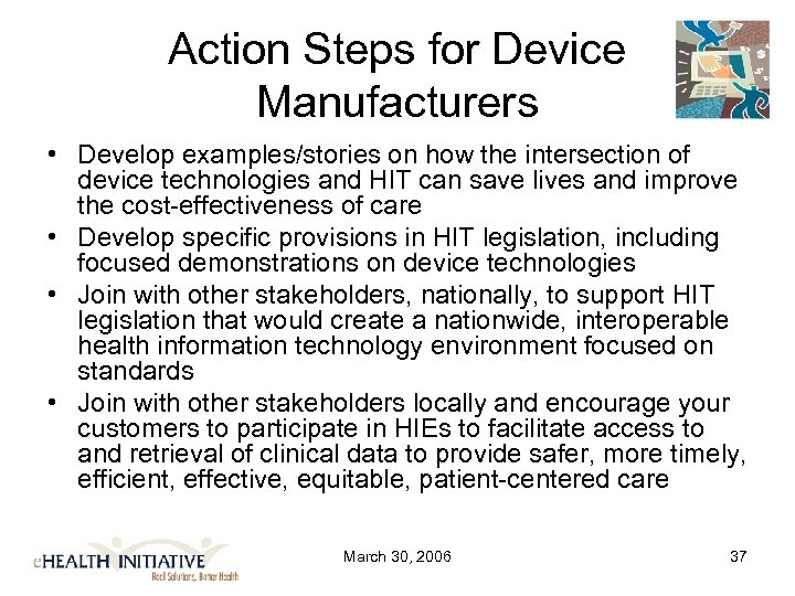 Action Steps for Device Manufacturers • Develop examples/stories on how the intersection of device