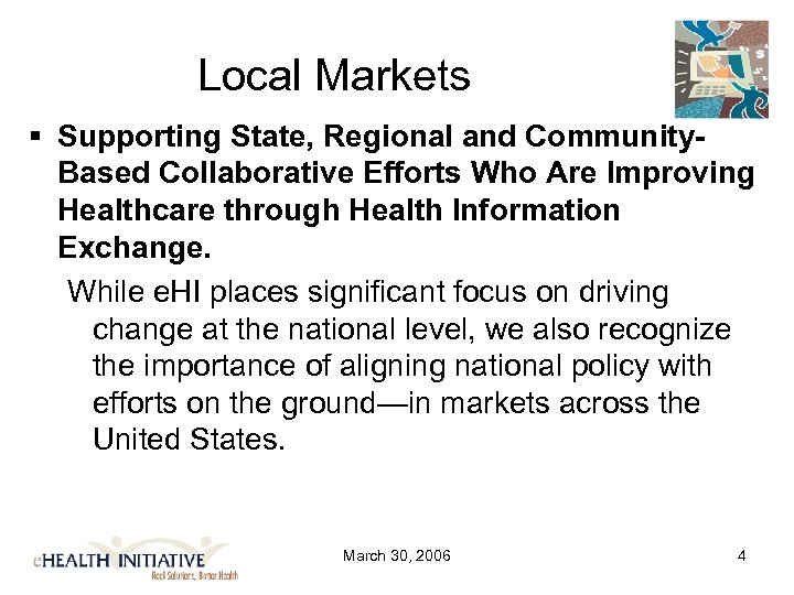 Local Markets Supporting State, Regional and Community. Based Collaborative Efforts Who Are Improving Healthcare