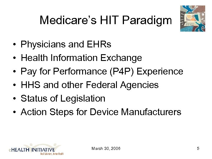 Medicare's HIT Paradigm • • • Physicians and EHRs Health Information Exchange Pay for