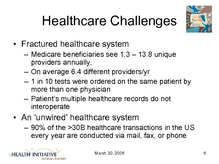 Healthcare Challenges • Fractured healthcare system – Medicare beneficiaries see 1. 3 – 13.
