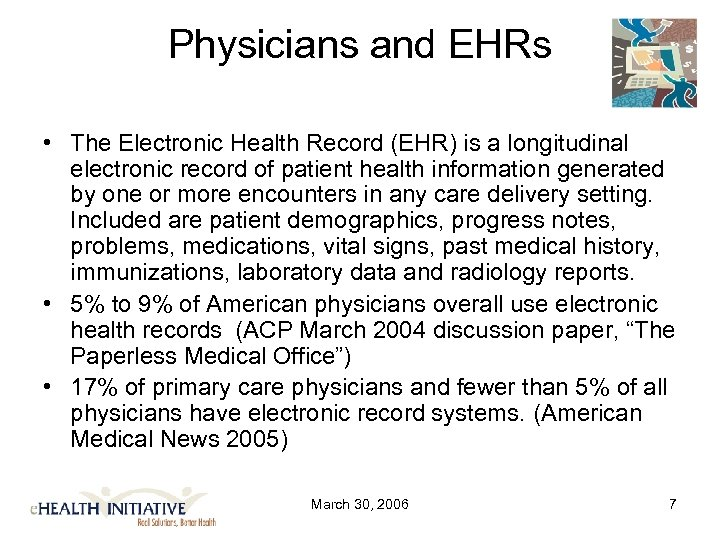 Physicians and EHRs • The Electronic Health Record (EHR) is a longitudinal electronic record